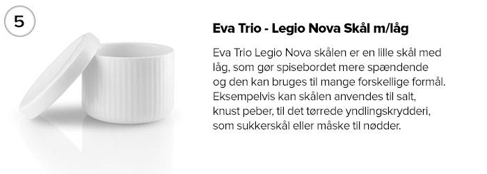 Eva Trio - Legio Nova Skål m/låg